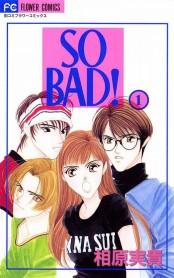 SO BAD! 1