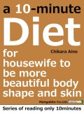 a 10-minute diet for housewife to be more beautiful body shape and skin