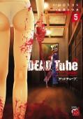 DEAD Tube 〜デッドチューブ〜 5