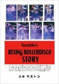 Yasutoko's REXING ROLLERDISCO STORY