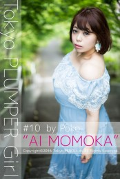 "Tokyo PLUMPER Girl #10 ""AI MOMOKA""【ぽっちゃり女性の写真集】"