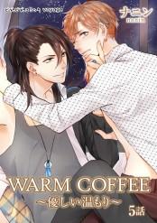 WARM COFFEE〜優しい温もり〜 5