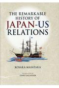 THE REMARKABLE HISTORY OF JAPANーUS RELATIONSの本