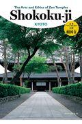 The Arts and Ethics of Zen Temples Shokokuーji KYOTの本