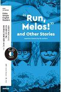 """""""Run Melos!"""" and Other Stories Japanese Classics bの本"""